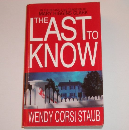 The Last to Know by WENDY CORSI STAUB Suspense Thriller 2001