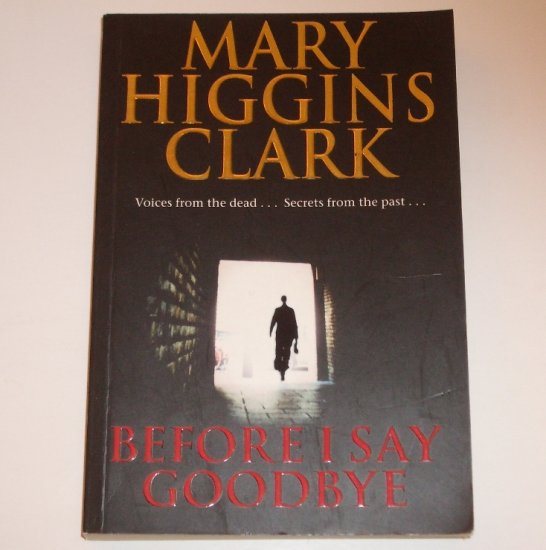 Before I Say Goodbye by Mary Higgins Clark Mystery 2000 Trade Size