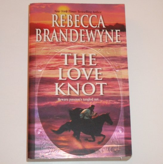 The Love Knot by REBECCA BRANDEWYNE Historical Regency Romance 2003