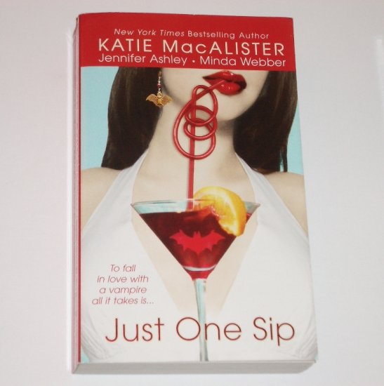 Just One Sip by KATIE MacALISTER, JENNIFER ASHLEY, MINDA WEBBER Vampire Romance 2006