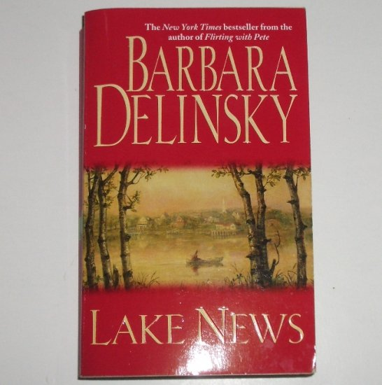 Lake News by BARBARA DELINSKY Romance 2000 Lake Henry Series
