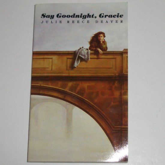 Say Goodnight, Gracie by JULIE REECE DEAVER Young Adult Fiction 1989