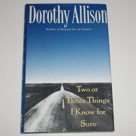 Two or Three Things I Know for Sure by DOROTHY ALLISON Hardcover Dust Jacket 1995 Memoir