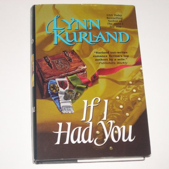 If I Had You by LYNN KURLAND Hardcover with Dust Jacket 2000 Medieval Romance