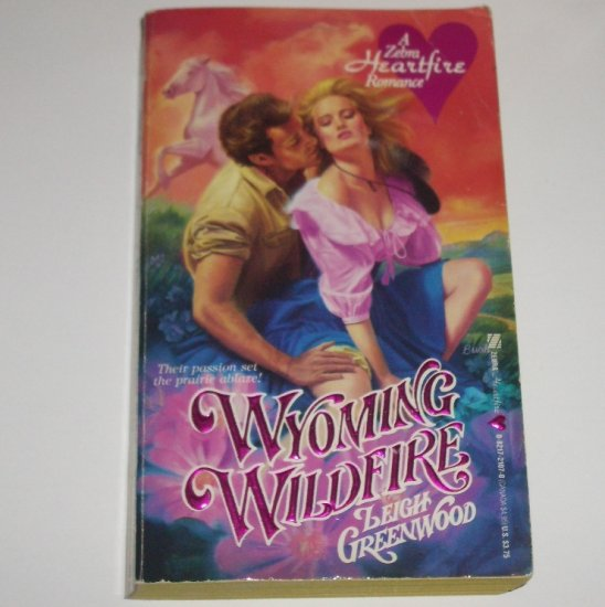 Wyoming Wildfire by LEIGH GREENWOOD A Zebra Heartfelt Historical Western Romance 1987