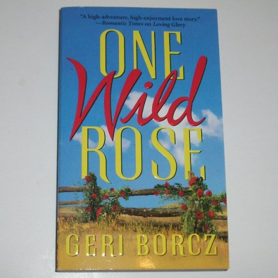 One Wild Rose by GERI BORCZ Historical Western Romance 2002