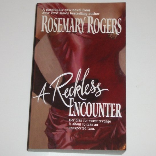 A Reckless Encounter by ROSEMARY ROGERS Historical Regency Romance 2001 NEW