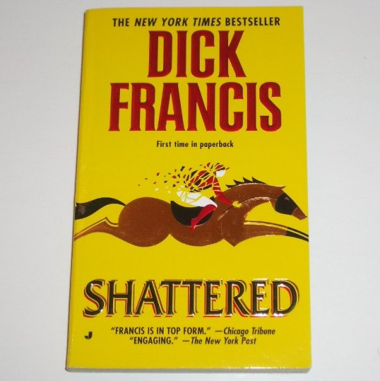 Shattered by DICK FRANCIS Mystery Thriller 2001