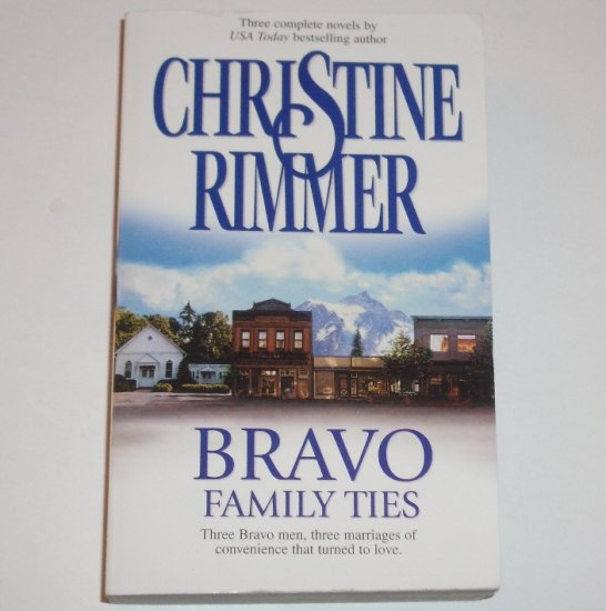Bravo Family Ties by CHRISTINE RIMMER 3-in-1 Romance 2002