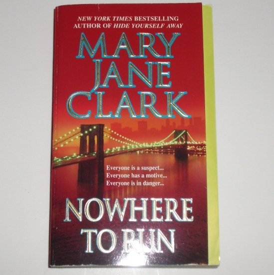 Nowhere to Run by MARY JANE CLARK Suspense Thriller 2004