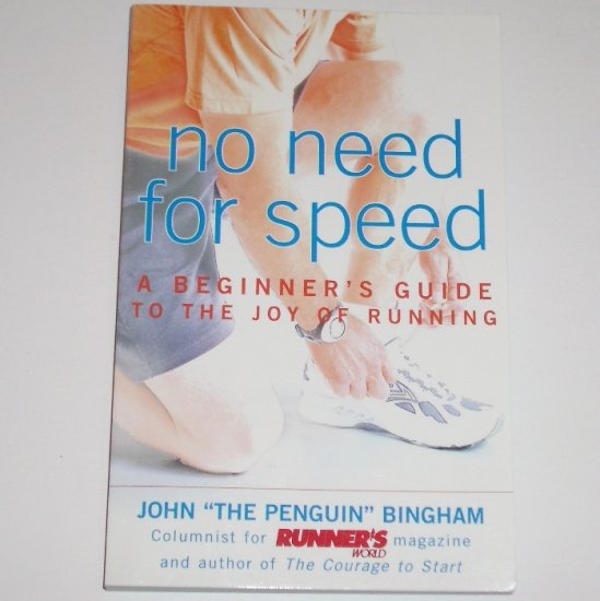 No Need for Speed : A Beginner's Guide to the Joy of Running by JOHN BINGHAM