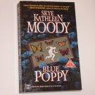 Blue Poppy by SKYE KATHLEEN MOODY A Venus Diamond Mystery 1998