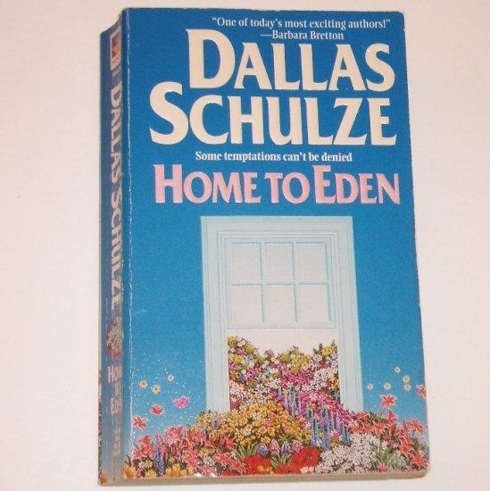 Home to Eden by DALLAS SCHULZE Romance 1997