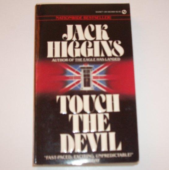 Touch the Devil by JACK HIGGINS A Liam Devlin Espionage Thriller 1983
