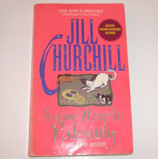 From Here to Paternity by JILL CHURCHILL A Jane Jeffry Cozy Mystery 1995