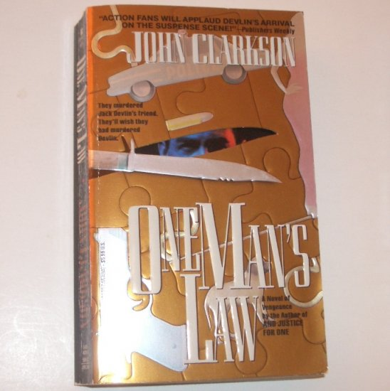 One Man's Law by JOHN CLARKSON A Jack Devlin Suspense Thriller 1994