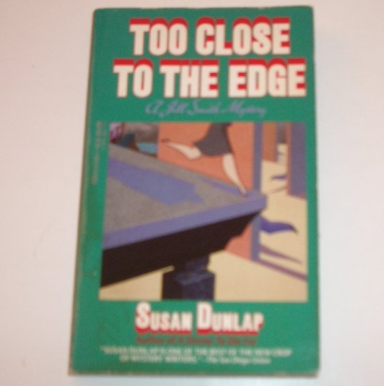 Too Close to the Edge by SUSAN DUNLAP A Jill Smith Mystery 1989