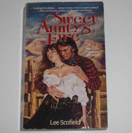 Sweet Amity's Fire by Lee Scofield Historical Western Romance 1993