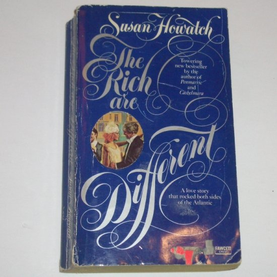 The Rich are Different by SUSAN HOWATCH 1977