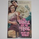 The Thistle and the Rose by BECKY LEE WEYRICH Historical Romance 1987