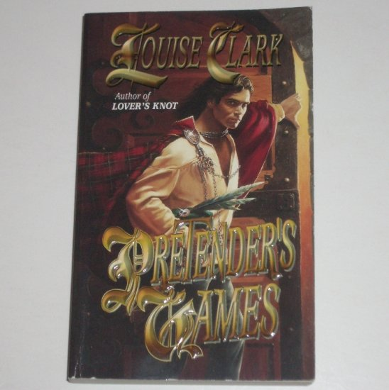 Pretender's Games by LOUISE CLARK Historical Scottish Romance 1999