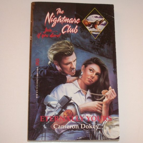 Eternally Yours by CAMERON DOKEY Young Adult Horror 1994 The Nightmare Club Series