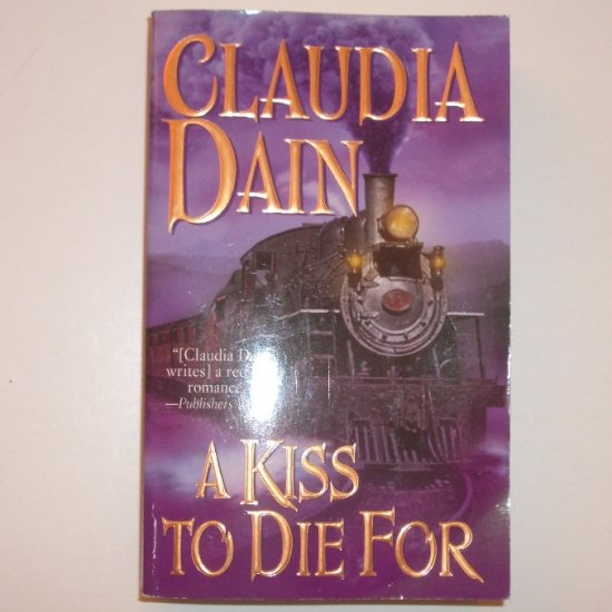 A Kiss to Die For by CLAUDIA DAIN Historical Western Romance 2003