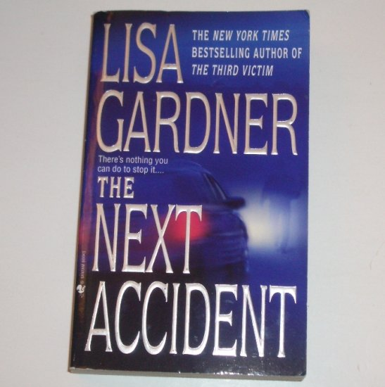 The Next Accident by LISA GARDNER A Pierce Quincy Mystery 2002
