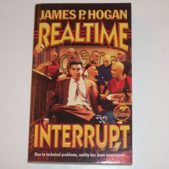 Realtime Interrupt by JAMES P HOGAN Science Fiction 2000