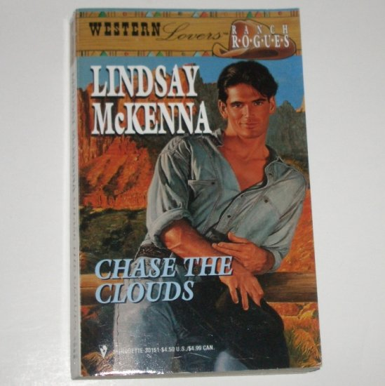 Chase the Clouds by LINDSAY McKENNA Silhouette Western Lovers 1983 Ranch Rogues