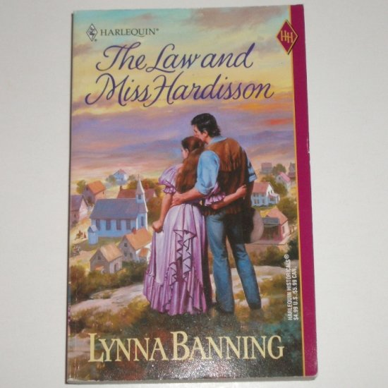 The Law and Miss Hardisson by LYNNA BANNING Harlequin Historical Western Romance No 537 2000
