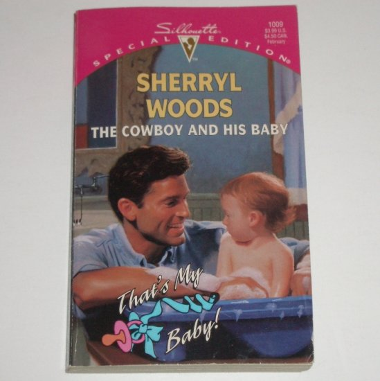 The Cowboy and His Baby by SHERRYL WOODS Silhouette Special Edition 1009 Feb96 That's My Baby!