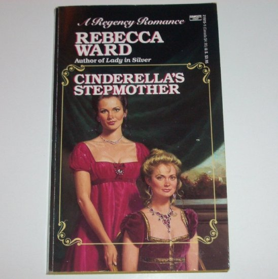 Cinderella's Stepmother by REBECCA WARD Fawcett Historical Regency Romance 1991