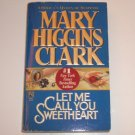 Let Me Call You Sweetheart by Mary Higgins Clark Thriller 1995