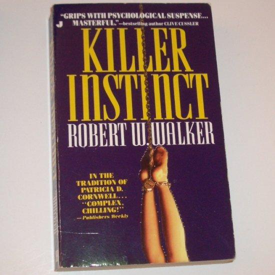 Killer Instinct by ROBERT W WALKER  A Dr. Jessica Coran Forensic Thriller 1995