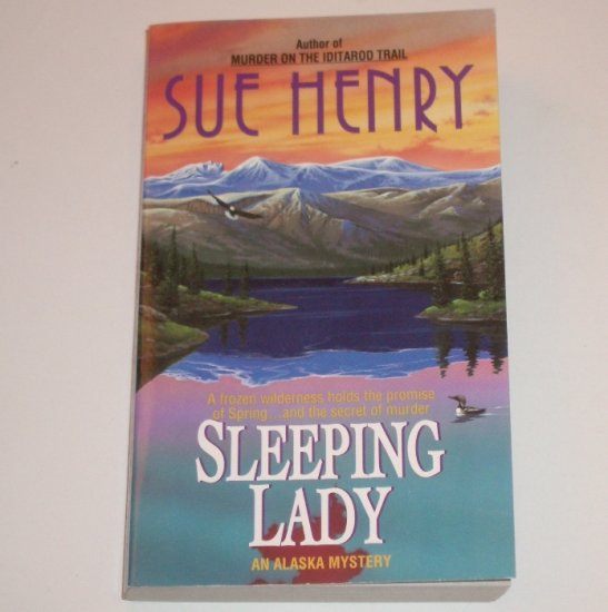 Sleeping Lady by SUE HENRY An Alex Jensen Alaska Mystery 1997
