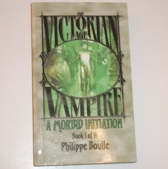 A Morbid Initiation by PHILIPPE BOULLE Dark Fantasy 2002 Victorian Age Vampire Series
