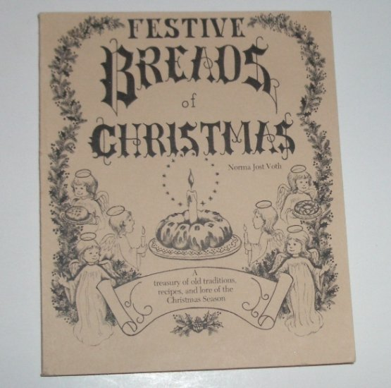 Festive Breads of Christmas by NORMA JOST VOTH Cookbook 1983