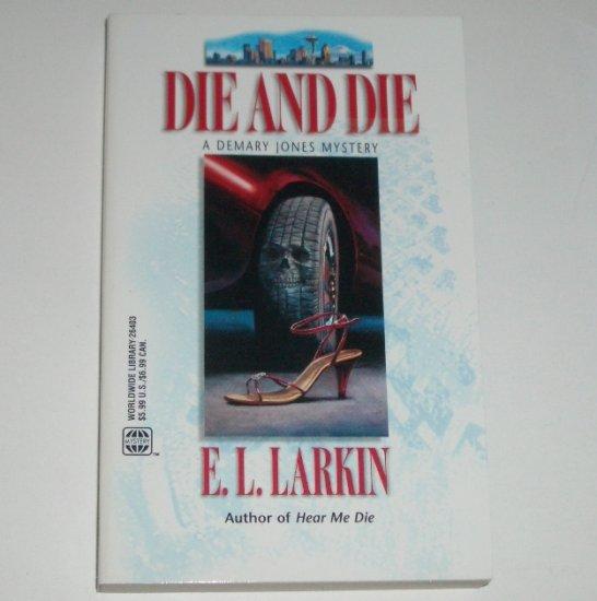 Die and Die by E L LARKIN A Demary Jones Mystery 2001