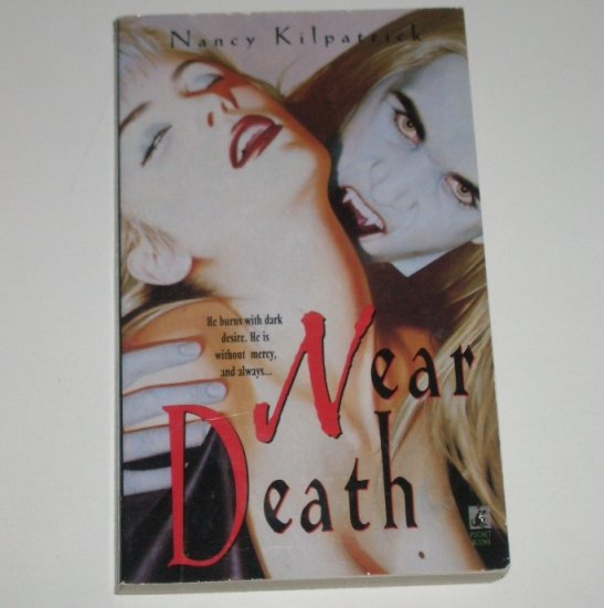Near Death by NANCY KILPATRICK Paranormal Vampire Romance 1994 Power of the Blood