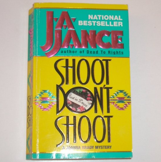 Shoot Don't Shoot by J A JANCE A Joanna Brady Mystery 1996