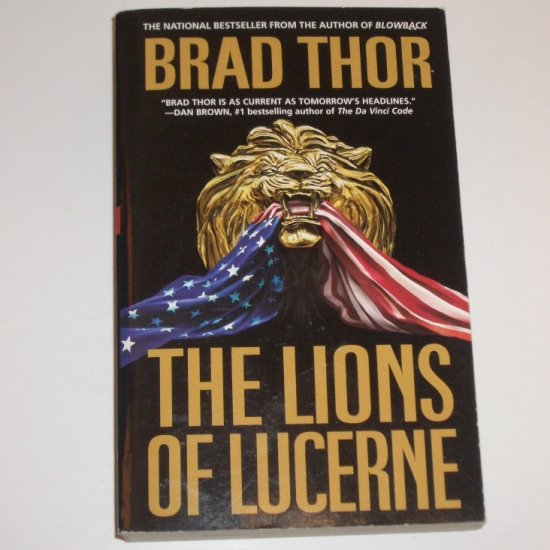 The Lions of Lucerne by BRAD THOR Trade Size Suspense Thriller 2005