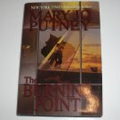 The Burning Point by MARY JO PUTNEY Hardcover with Dust Jacket 2000