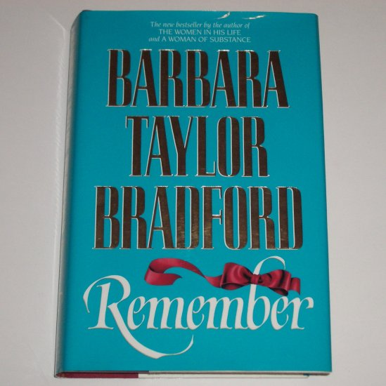 Remember by BARBARA TAYLOR BRADFORD Hardcover with Dusjacket Stated First Edition 1991