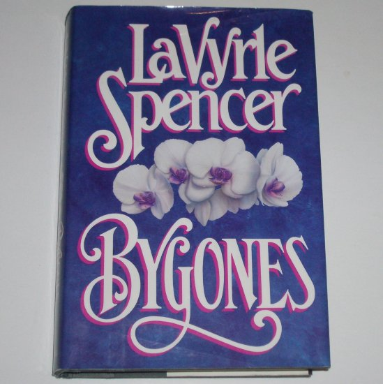 Bygones by LaVYRLE SPENCER Hardcover with Dust Jacket Womens Fiction 1992