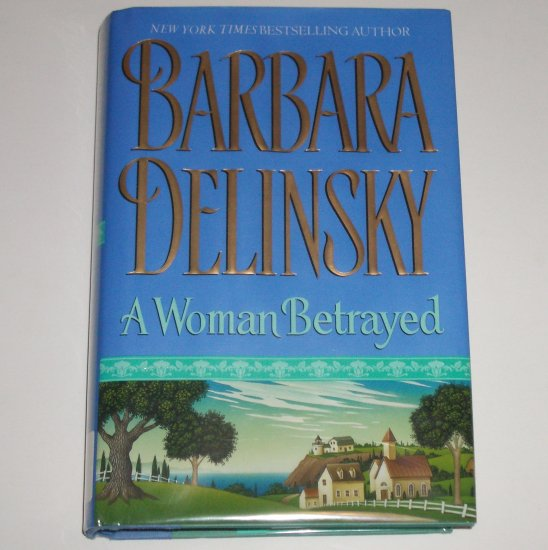 A Woman Betrayed by BARBARA DELINSKY Hardcover with Dust Jacket 2001