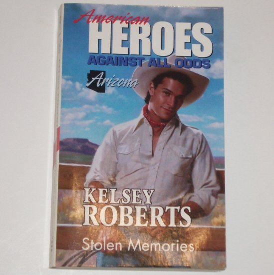 Stolen Memories by KELSEY ROBERTS Harlequin American Heroes series No 3 Arizona 1994