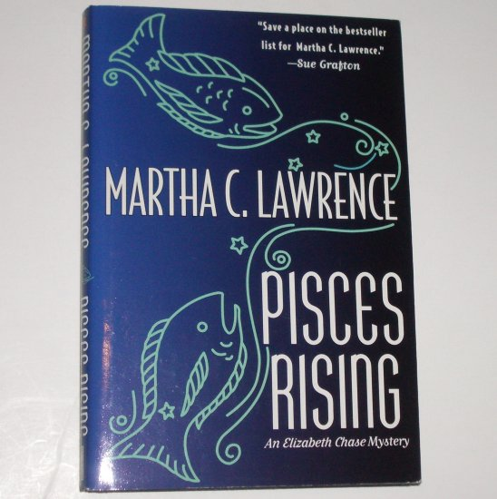 Pisces Rising by MARTHA C LAWRENCE Hardcover with Dust Jacket 2000 An Elizabeth Chase Mystery