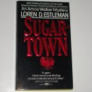 Sugartown by LOREN D ESTLEMAN An Amos Walker Mystery 1986