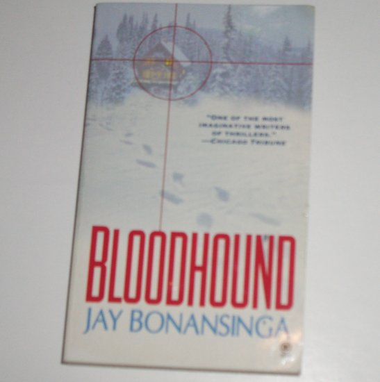 Bloodhound by JAY BONANSINGA Suspense Thriller 1999